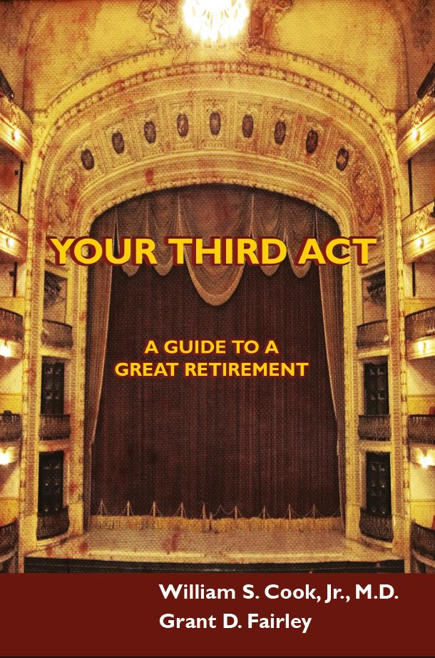 your third act a guide to a great retirement dr bill cook